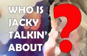 Who is Jacky Jasper Talking About