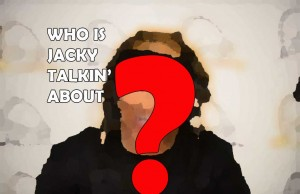 Blind Item - Who is Jacky Talking About?