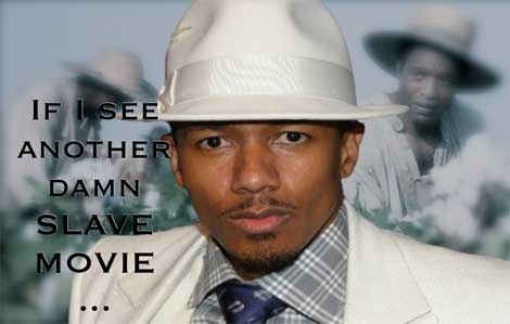 Nick Cannon Tired of Slave Movies