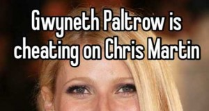 Gwyneth Paltrow Cheating on Chris Martin