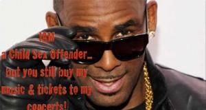 R Kelly is a Predator