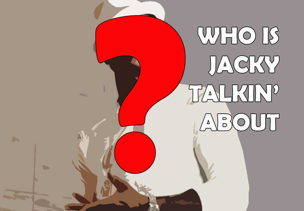 Who is Jacky Jasper talking About